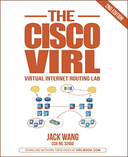 The VIRL BOOK: A Step-by-Step Guide Using Cisco Virtual Internet Routing Lab (English Edition)