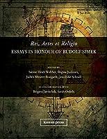 Res, Artes et Religio: Essays in Honour of Rudolf Simek (Literature and Culture)