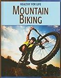 Mountain Biking (Healthy for Life) - Michael Teitelbaum