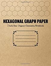 Hexagonal Graph Paper 1 Inch Hex - Organic Chemistry Notebook: Hex Grid Pattern Horizontal Aligned for Drawing Organic Che...