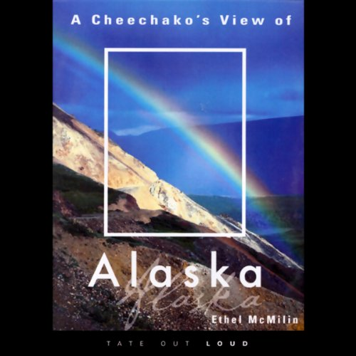 A Cheechako's View of Alaska audiobook cover art
