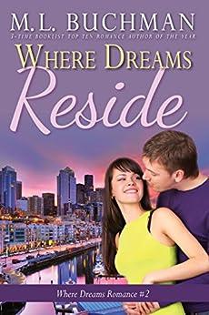 Where Dreams Reside: a Pike Place Market Seattle romance (Where Dreams Seattle Romance Book 2) by [M. L. Buchman]