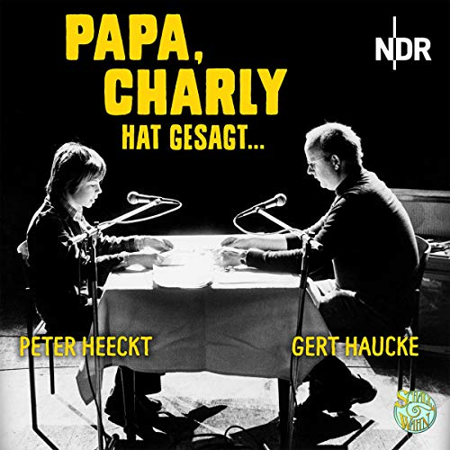 Papa, Charly hat gesagt... audiobook cover art