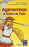 Agamemnon - La guerre de Troie