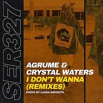 I Don't Wanna (Remixes)