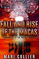 Fall and Rise of the Macas: Premium Hardcover Edition