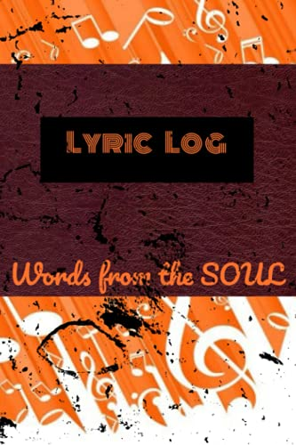 Musical Lyric Writing Journal for Men & Women (6x9 in), Lined Journal Notebooks for Women & Men, Leather Notebook Travel Idea Journal & Diary, Journals for Writing Music Poems Deep Thoughts: Lyric Log - Words from the SOUL - Release your creative BEAST!