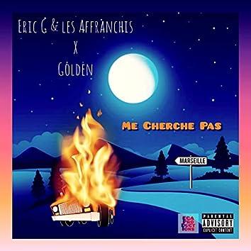 Me Cherche Pas (feat. Golden)