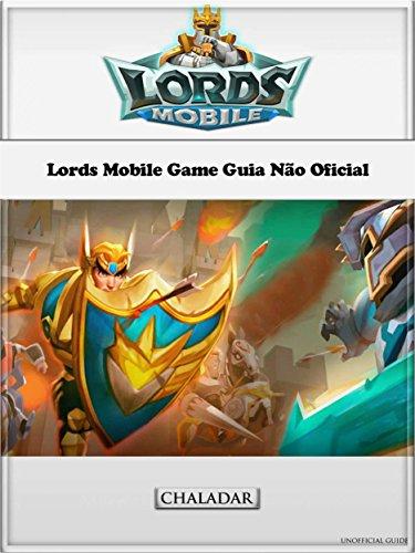 Lords Mobile Game Guia Não Oficial (Portuguese Edition)