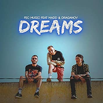 Dreams (feat. Madd & Draganov)