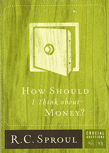 How Should I Think about Money? (Volume 23) (Crucial Questions)