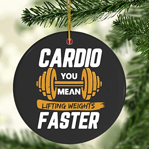 VinMea Cardio You Mean Lifting Weights Faster Funny Lifting Gym Gi Ornament