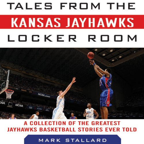 Tales from the Kansas Jayhawks Locker Room audiobook cover art