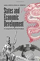States and Economic Development: A Comparative Historical Analysis. by Linda, and HOBSON, John M. WEISS(1905-06-17)
