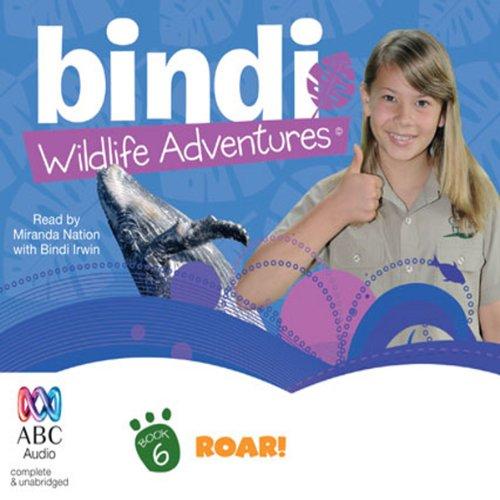 Roar!: Bindi Wildlife Adventures, Book 6 audiobook cover art