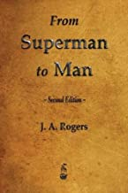 From Superman to Man by J. A. Rogers (2015-09-03)