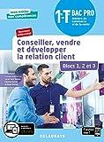 Conseiller, vendre et développer la relation client - Blocs 1, 2 et 3 - 1re, T