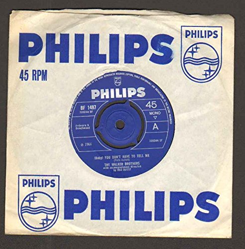 WALKER BROTHERS - BABY YOU DON'T HAVE TO TELL ME - 7 inch vinyl / 45 record