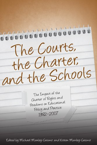 The Courts, the Charter, and the Schools: The Impact of the Charter of Rights and Freedoms on Educational Policy and Pra