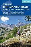 Trekking The Giants' Trail: Through the Italian Pennine Alps: Atla Via 1 - Beneath Mont Blac, the Matterhorn and Monte Rose (Cicerone Trekking Guides)