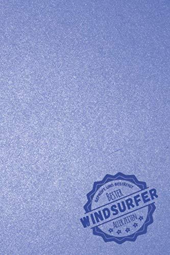 Geprüft und Bestätigt bester Windsurfer aller Zeiten: Notizbuch inkl. To Do Liste | Das perfekte Geschenk für Männer, die Windsurfen | Geschenkidee | Geschenke