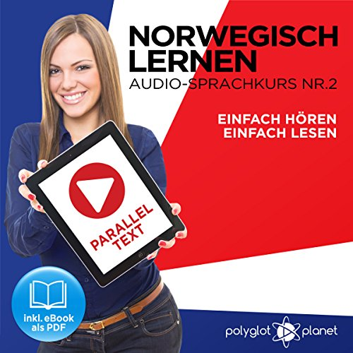 Norwegisch Einfach Lesen | Einfach Hören | Paralleltext: Norwegisch Lernen Audio-Sprachkurs Nr. 2 (Norwegisch Lernen | Easy Reader | Easy Audio) cover art