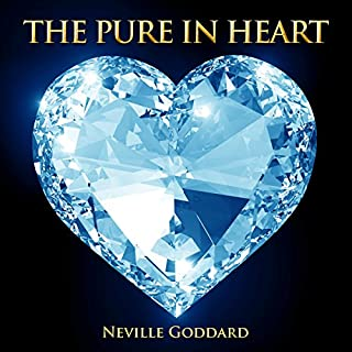 The Pure in Heart                   By:                                                                                                                                 Neville Goddard                               Narrated by:                                                                                                                                 Jim Wentland                      Length: 42 mins     Not rated yet     Overall 0.0