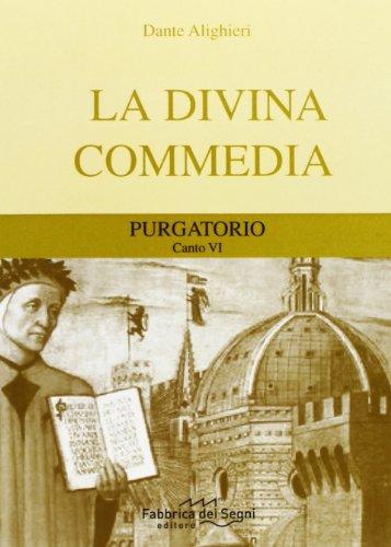 Divina Commedia. Purgatorio canto 6° by Dante Alighieri