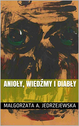Anioły, wiedźmy i diabły (English Edition)