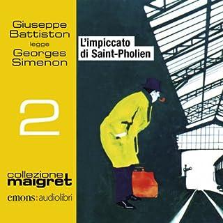 L'impiccato di Saint-Pholien     Maigret 2              Di:                                                                                                                                 Georges Simenon                               Letto da:                                                                                                                                 Giuseppe Battiston                      Durata:  3 ore e 53 min     167 recensioni     Totali 4,7