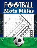 Football Mots Mêlés: Championnats, Meilleurs Joueurs, Stades, Equipes, Cadeau pour Les Fans de Foot, Gros Caractères