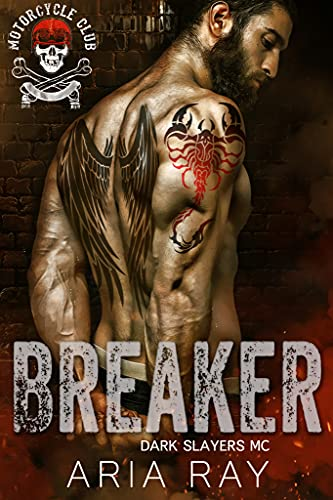 Breaker (Dark Slayers MC Book 2)