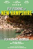 Fly Fishing in New Hampshire: Fly Fishing Log Book for Local Backyard Anglers and Wild Adventure Enthusiasts   Over 100 pages to Log Fishing Trips and ...   Essential Journal for the Tackle Box