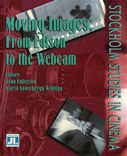 Moving Images: From Edison to the Webcam (Stockholm Studies in) (English Edition)