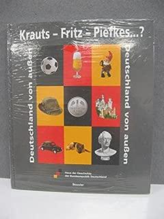 Krauts - Fritz - Piefkes? Deutschland von außen. [Katalog zur Ausstellung im Haus der Geschichte der Bundesrepublik Deutschland Bonn vom 19. Nov. 1999- 26. März 2000].