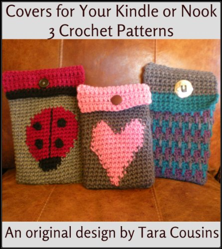 Crochet Kindle & Nook Tablet or Ereader Covers - 3 Crochet Patterns (Cute Kids Crochet Book 1) (English Edition)