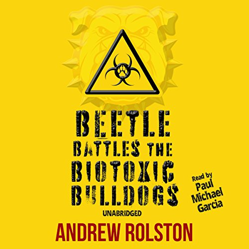 Beetle Battles the Biotoxic Bulldogs audiobook cover art