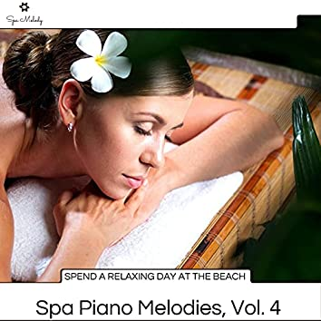 Spend A Relaxing Day At The Beach - Spa Piano Melodies, Vol. 4