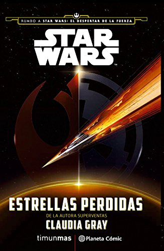 Star Wars Estrellas perdidas (novela): 15 (Star Wars: Novelas)