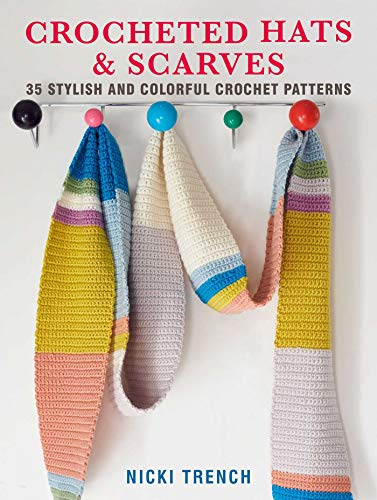 Crocheted Hats and Scarves: 35 Stylish and Colorful Crochet Patterns