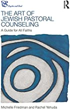 The Art of Jewish Pastoral Counseling: A Guide for All Faiths (Psyche and Soul)