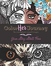 Color Her Journey: The Coloring Book Created To Inspire (Color Your Journey Series)