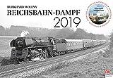 Reichsbahn-Dampf 2019: Kalender 2019 - Burkhard Wollny