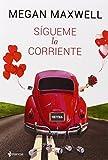 Sígueme La Corriente (ESENCIA CONTEMPORÁNEA) de Megan Maxwell (5 feb 2015) Tapa blanda