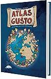 Atlas del Gusto. Atlas para descubrir todos los buenos alimentos