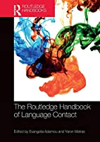 The Routledge Handbook of Language Contact (Routledge Handbooks in Linguistics)