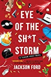 Eye of the Sh*t Storm (The Frost Files Book 3)