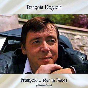 François... (Sur La Piste) (Remastered 2020)