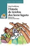 Historia da bicicleta dun home lagarto (Infantil E Xuvenil - Sopa De Libros - De 10 Anos En Diante)
