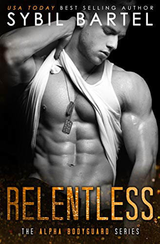 Relentless (The Alpha Bodyguard Series Book 7)